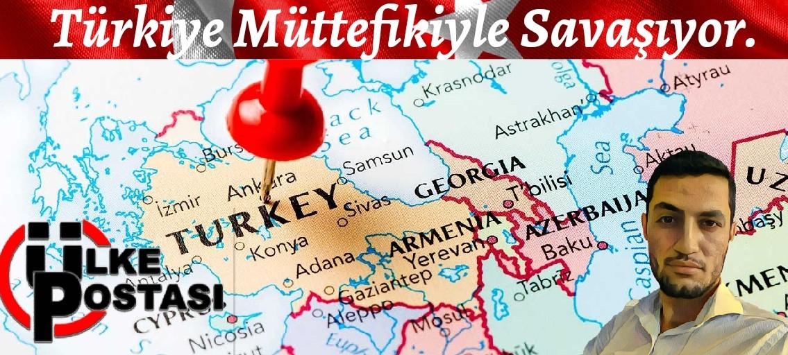 Türkiye Müttefikiyle Savaşıyor