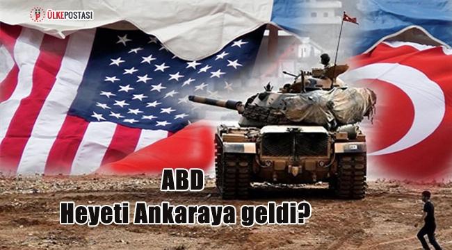 ABD heyeti Ankaraya geldi?