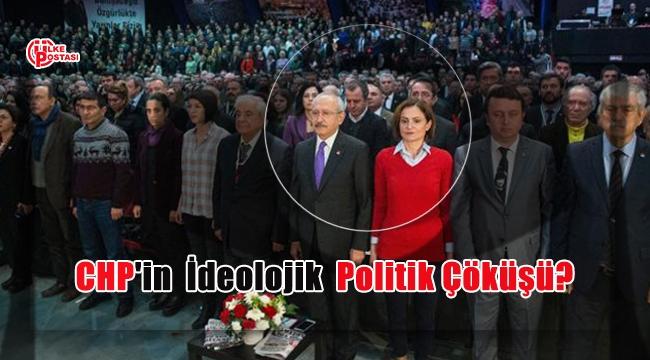CHP'in ideolojik politik çöküşü?