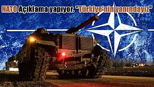 """NATO açıklama yapıyor """"Türkiye'nin yanındayız"""""""