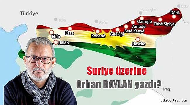 Suriye üzerine   Orhan BAYLAN yazdı?