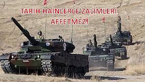 TARİH HAİNLERLE ZALİMLERİ AFFETMEZ!