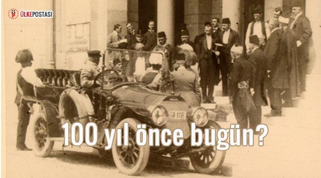 100 yıl önce bugün?