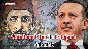 Abdülhamit Han ile Erdoğan'ı anlamak?