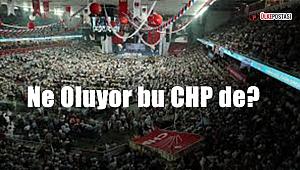 Ne Oluyor bu CHP de?