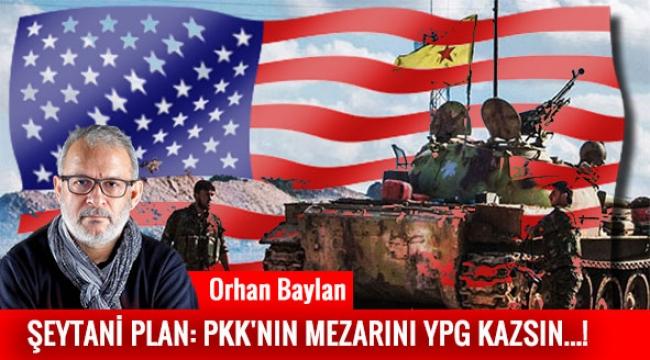 ŞEYTANİ PLAN: PKK'NIN MEZARINI YPG KAZSIN...!