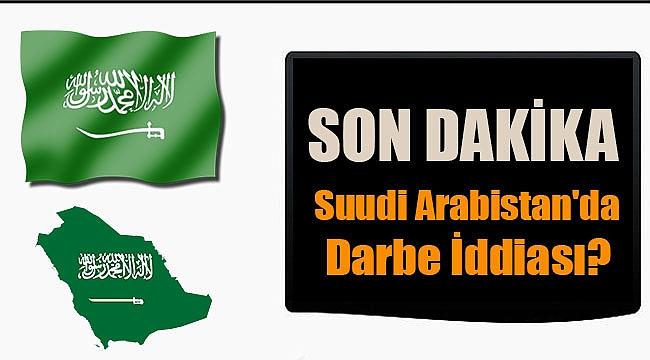 Suudi Arabistan'da Darbe İddiası?