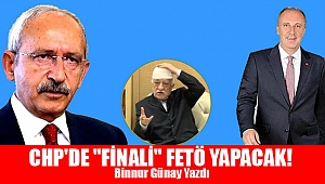 "CHP'DE ""FİNALİ"" FETÖ YAPACAK!"