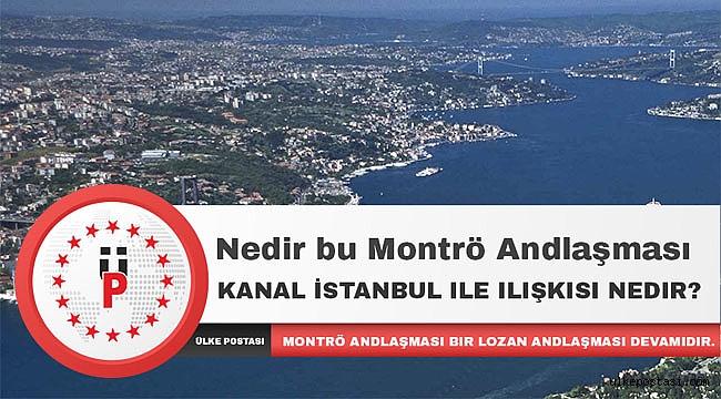 Nedir bu Montrö Andlaşması ve Kanal İstanbul ile ilişkisi nedir?