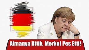 Almanya Bitik, Merkel Pes Etti!