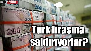 Türk lirasına saldırıyorlar?