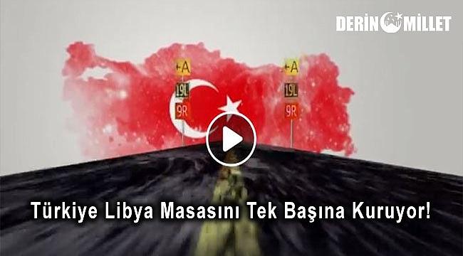 Türkiye Libya Masasını Tek Başına Kuruyor!
