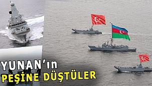 Türkiye ve Azerbaycan, Yunanistan'ı KOVALIYOR!