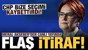 Meral Akşener'den itiraf: CHP İYİ PARTİ'ye kaybettirdi!