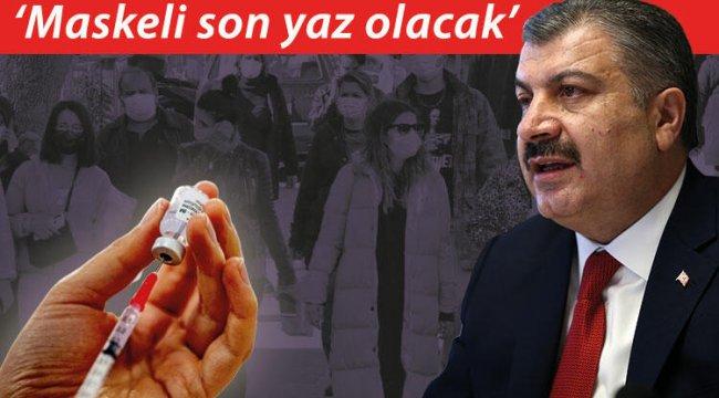 Sağlık Bakanı Fahrettin Koca: Maskeli son yaz olacak!